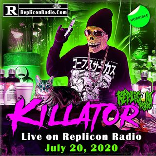 KILLATOR ( Justin Parker ) Replicon Radio 7/20/20