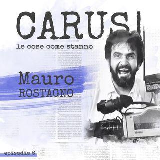 Ep.6 Mauro Rostagno | Carusi • le cose come stanno