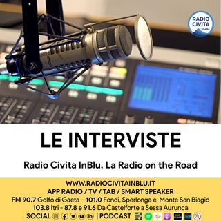 Interviste di Radio Civita InBlu