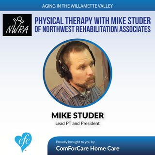 5/9/17: Mike Studer with Northwest Rehabilitation Associates Physical Therapy Aging in the Willamette Valley Salem