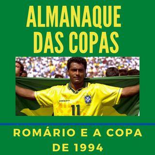 Almanaque das Copas #3 - Romário e a Copa de 1994