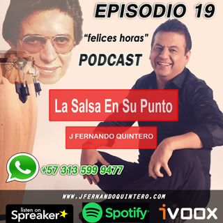 "EPISODIO 19-Héctor Lavoe ""felices horas"""