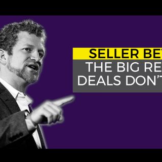 Seller Beware The Big Reasons Deals Don't Close
