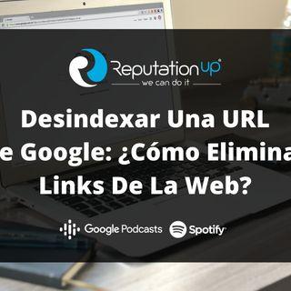 ¿Cómo desindexar una URL de Google?