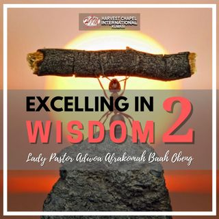 Excelling in Wisdom - Part 2