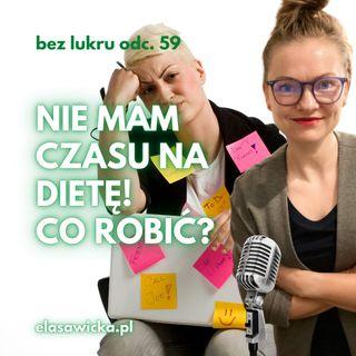 59# Nie mam czasu na dietę/ odchudzanie - co robić?