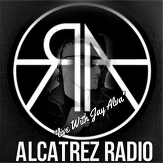 "Alcatrez radio ""LIVE WITH JAY ALVA"""