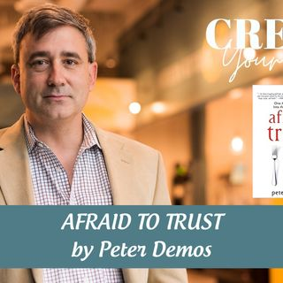 2183 My Strength Is My Story with Peter Demos, Afraid to Trust