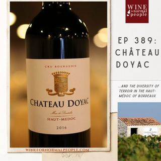 Ep 389: Chateau Doyac and the Diversity of Terroir in the Haut-Medoc of Bordeaux
