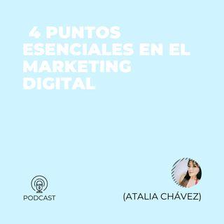 31 - Atalia Chávez (4 puntos esenciales en el Marketing Digital)