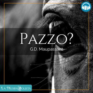PAZZO • G D Maupassant ☎ Audioracconto ☎ Storie per Notti Insonni ☎