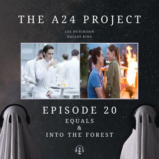 20 - Equals & Into The Forest