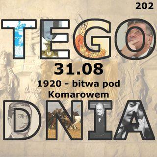 Tego dnia: 31 sierpnia (bitwa pod Komarowem)