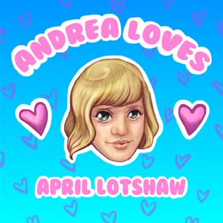 Ep 5: Andrea Loves April Lotshaw: Crazy in Love