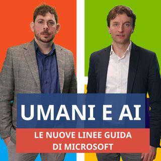 #71 - Microsoft: nuove linee guida per l'interazione Uomo-AI