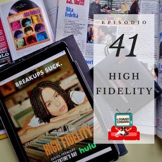 Puntata 41 - High Fidelity