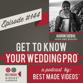 Episode 144 (Aaron Siebol, Aaron James Weddings)