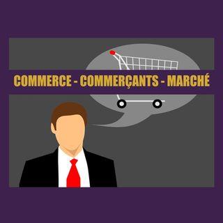 Commerce - Commerçants - Marché (résumé)