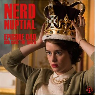 Episode 040 - God Save the Queen