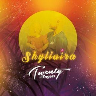 Twenty Fingers - Shyllaira BAIXAR AGORA MP3