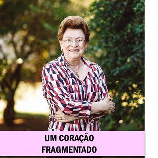 Um coração fragmentado //  Pra. Suely Bezerra