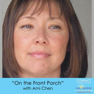 On the Front Porch with Ami Chen: Spiritual Dialogues for the 21st Century