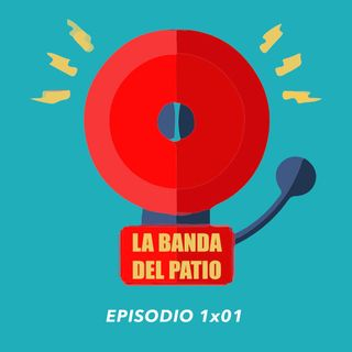 La Banda Del Patio - 1x01