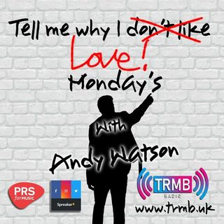 Tell me why I love Monday's with Andy Watson on TRMB Radio. 25/01/2021