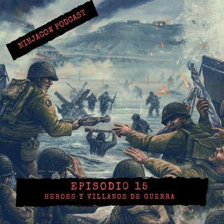 #15 - Héroes y Villanos de Guerra
