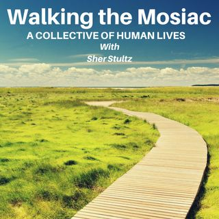 Walking the Mosaic with Sher Stultz