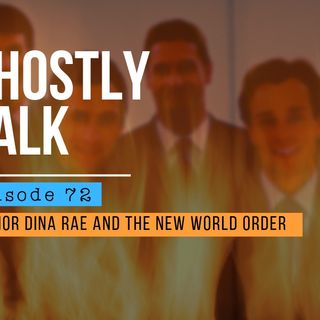 GHOSTLY TALK EPISODE 72 – DINA RAE AND THE NEW WORLD ORDER