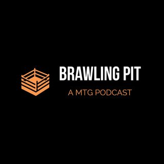 Build the wall (and make them pay) ft. Sir Mix-a-lot | Brawling Pit Episode #44 - Magic: the Gathering