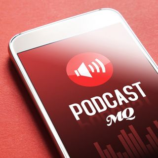 MQ Podcast.- 02