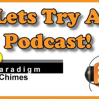 Try A Podcast! Lets Get Started! How To Engage | Paradigm Shift | Paradigm Chimes Episode 13
