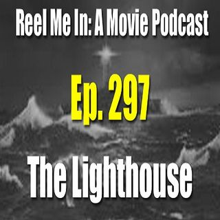Ep. 297: The Lighthouse