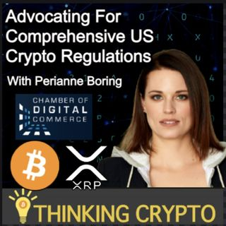 Perianne Boring Interview - US Crypto Regulations, Bitcoin, SEC Ripple XRP, NFTs, Women in Crypto