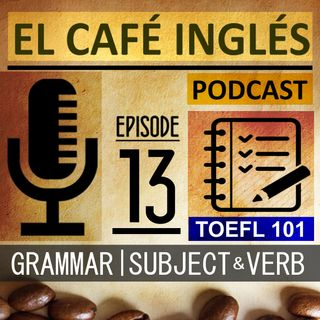 Subject & Verb | The complete guide to the Toefl | Grammar Ep. 01