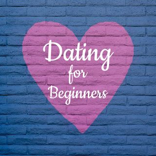Dating For Beginners
