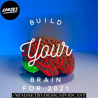 #283: Build a New Brain for 2021