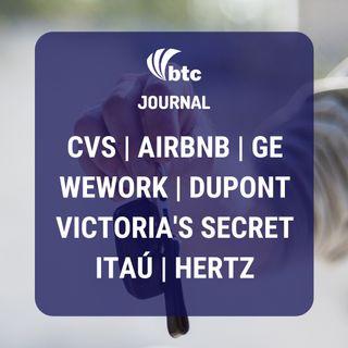 CVS, Airbnb, Wework, Victoria's Secret, GE, DuPont, Itaú e Hertz | BTC Journal 07/05/20