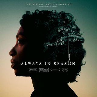 Special Report: Always in Season (2019)