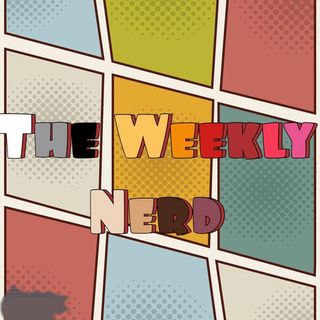 The Weekly Nerd episode 51 with Tyler Gilbert