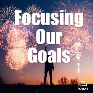 Episode 70: Focusing Our Goals
