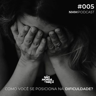 #005 – Como vencer a dificuldade