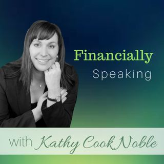 Financially Speaking~Kathy Cook Noble
