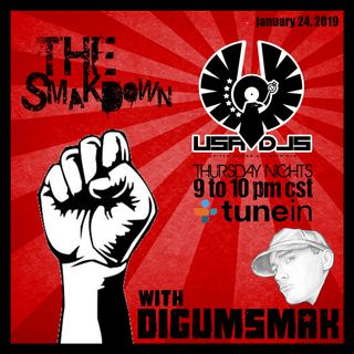 The Smakdown with Digumsmak .. 1-24-2019