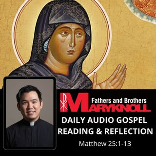 Memorial of Saint Monica, Matthew 25:1-13