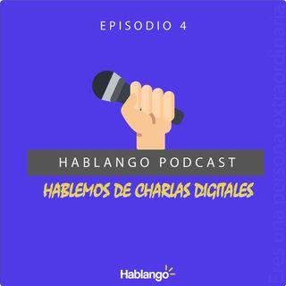Ep4 - Hablemos de las charlas digitales