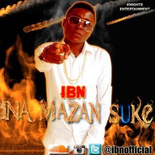 IBN - INA MAZAN SUKE