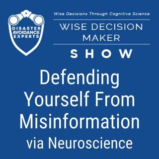 #31: Defending Yourself From Misinformation via Neuroscience